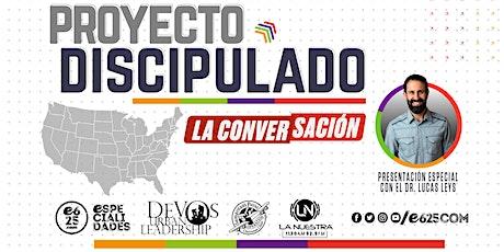 Seminario Proyecto Discipulado con el Dr. Lucas Leys (San Antonio TX) entradas