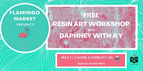 Flamingo Market presents a *FREE* Resin Art Workshop with Daphney with a Y! tickets