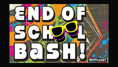 End of School Bash! tickets