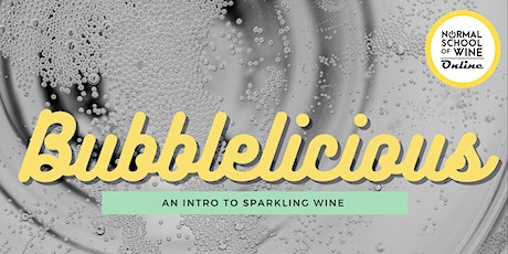 Virtual Seminar - BUBBLELICIOUS  An intro to the world of sparkling wine tickets
