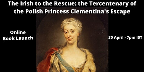 The Irish to the Rescue: Princess Clementina's Escape - Book Launch billets