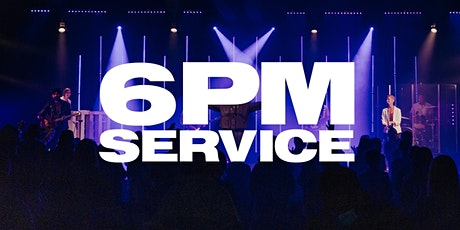 6 PM Service - Sunday, April 18th tickets
