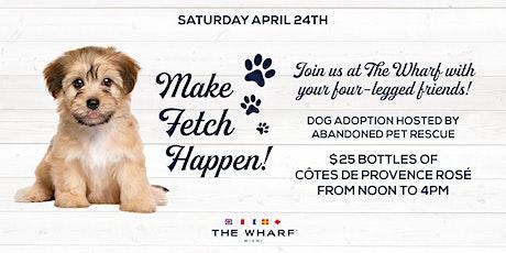 Make Fetch Happen - Dog Adoption at The Wharf Miami tickets