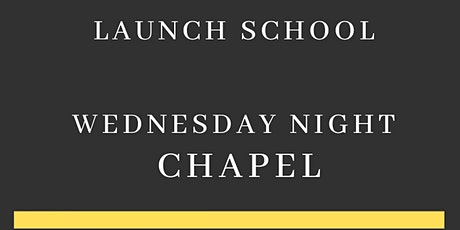 Launch School Chapel Nights tickets
