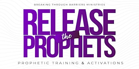 Release the Prophets, Prophetic Training and Activations tickets