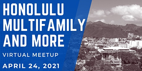 Honolulu Multifamily and More Virtual Meetup tickets