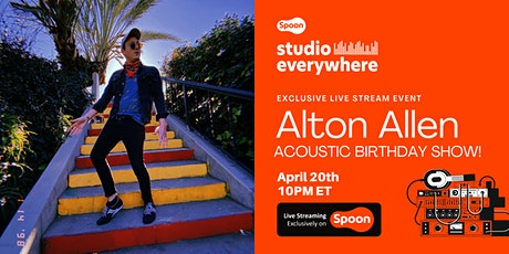 Spoon Studio Everywhere  Birthday Show with Alton Allen 4.20.21, 10PM ET tickets