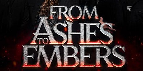 From Ashes to Embers tickets