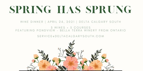 Spring Has Sprung | Wine Dinner at the Delta Calgary South tickets