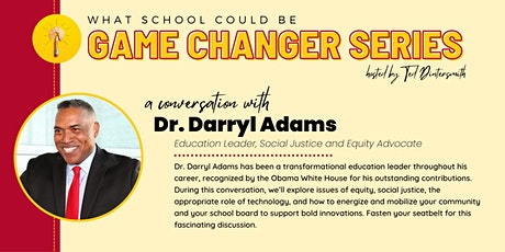 A Conversation with Dr. Darryl Adams and Ted Dintersmith tickets