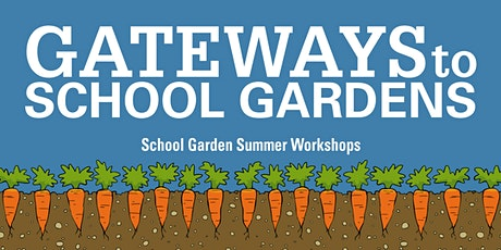 School Garden Summer Workshop - Beaufort tickets