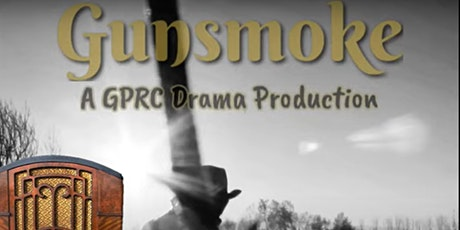 GPRC Drama Production:  Gunsmoke tickets