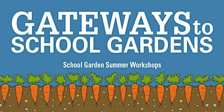 School Garden Summer Workshop  - Pitt tickets