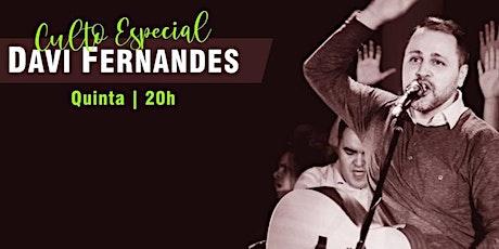 CULTO ESPECIAL COM DAVI FERNANDES | QUINTA-FEIRA 15/04 NOITE 20H ingressos