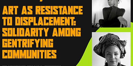 Art as Resistance to Displacement: Solidarity Among Gentrifying Communities tickets