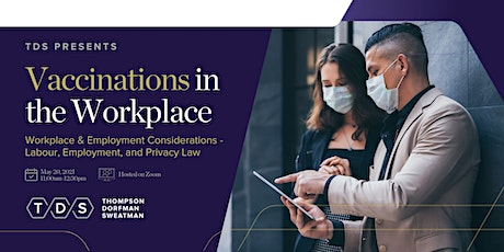 Vaccinations in the Workplace: Workplace & Employment Considerations tickets