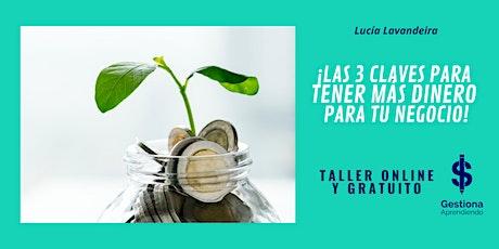 """""""Las 3 Claves Para Tener Más Dinero Para Tu Negocio"""" entradas"""