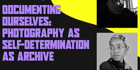 Documenting Ourselves: Photography as Self-Determination as Archive tickets