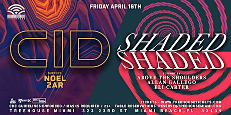 CID + SHADED @ Treehouse Miami tickets