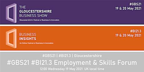 #GBS21 #BI21.3 Employment & Skills Forum tickets
