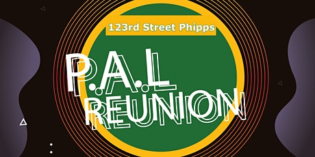 123rd Street Phipps PAL Reunion tickets