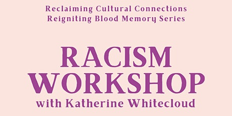 Racism Workshop with Katherine Whitecloud tickets