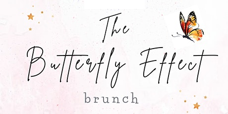 The Butterfly Effect Brunch tickets