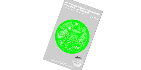 The Making of the Interspecies Futures [IF] Catalog tickets