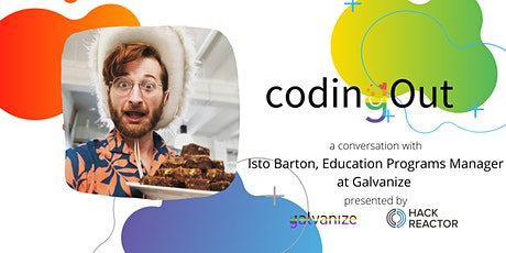 Coding Out w/ Isto Barton from Galvanize tickets