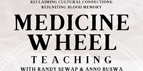 Medicine Wheel Teaching with Randy Sewap & Anno Buswa tickets