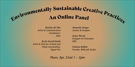 Environmentally Sustainable Creative Practices: An Online Panel tickets
