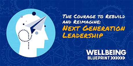 The Courage to Rebuild and Reimagine: Next Generation Leadership tickets