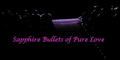 Sapphire Bullets of Pure Love