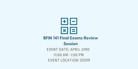 BFIN 141 Final Exams Review Session tickets