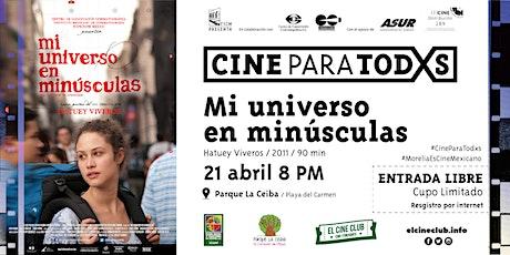 Mi Universo en Minúsculas / Cine Para Todxs boletos