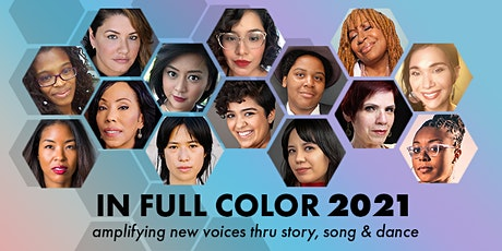 In Full Color 2021: Amplifying New Voices Thru Story, Song & Dance tickets