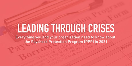 Leading Through Crises - Navigating PPP tickets