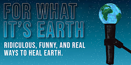 Science Comedy Night: For What It's Earth tickets