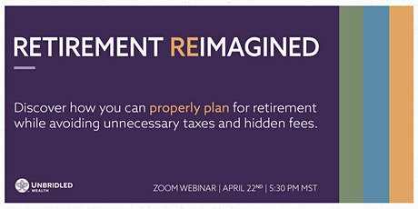Retirement Reimagined | Properly Plan For Your Retirement tickets