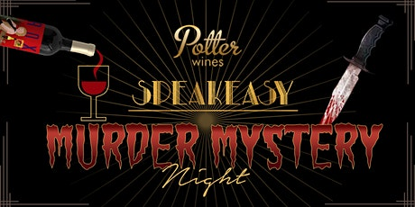 Murder Mystery Night at the Potter Wines Speakeasy tickets