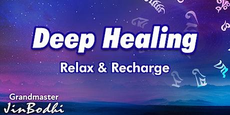 Deep Healing - Relax & Recharge tickets