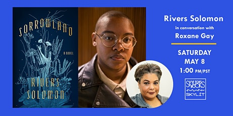 Sorrowland: Rivers Solomon in conversation with Roxane Gay tickets