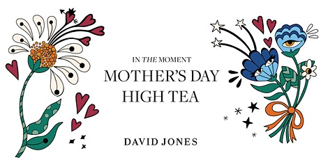 David Jones Mother's Day High Tea tickets