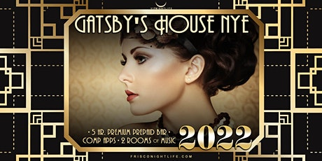2022 Frisco New Year's Eve  Party - Gatsby's House tickets