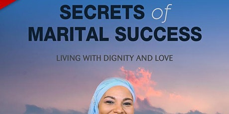 Secrets of Marital Success: Living with Dignity and Love : FREE tickets