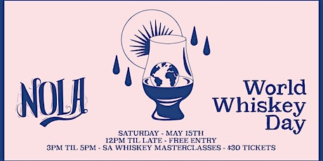 World Whisky Day Masterclasses @ NOLA Adelaide tickets