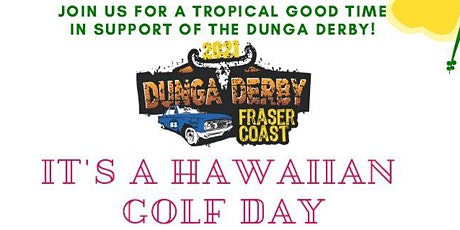Dunga Derby Hawaiian Golf Day tickets