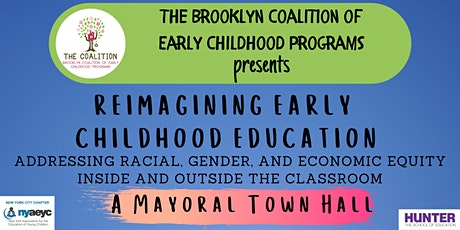 Reimagining Early Childhood Education: A Mayoral Townhall tickets