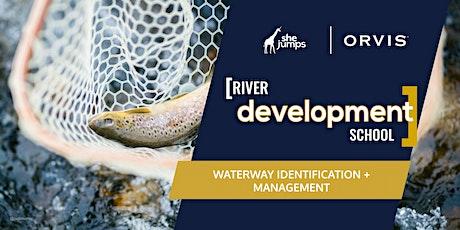 River Development School | Waterway Identification + Management tickets