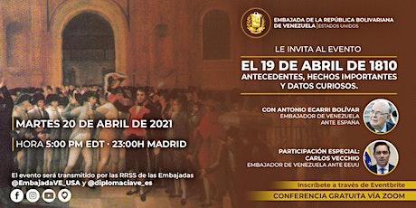 EL 19 DE ABRIL DE 1810 - Con el Embajador Antonio Ecarri Bolívar entradas